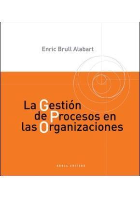 Portada de La Gestion De Procesos En Las Organizaciones