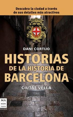 Portada de Historias De La Historia De Barcelona: Ciutat Vella