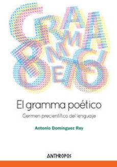Portada de El Gramma Poetico: Germen Precientifico Del Lenguaje
