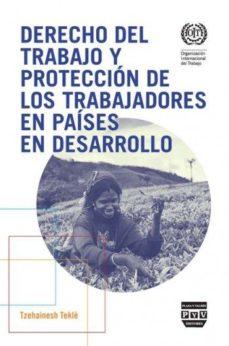 Portada de Derecho Del Trabajo Y Proteccion De Los Trabajadores En Paises En Desarrollo