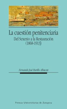 Portada de La Cuestion Penitenciaria Del Sexenio A La Restauracion (1868-191 13)