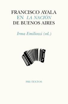 Portada de Francisco Ayala En La Nacion De Buenos Aires