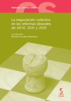 Portada de Negociacion Colectiva En Las Reformas Laborales De 2010, 2011 Y 2 012