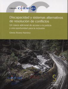 Portada de Discapacidad Y Sistemas Alternativos De Resolucion De Conflictos