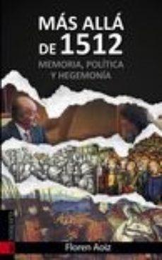 Portada de Mas Alla De 1512. Memoria, Politica Y Hegemonia