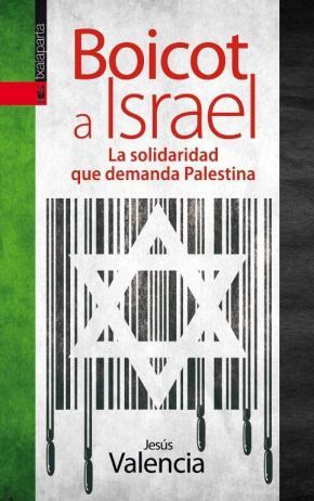 Portada de Boicot A Israel: La Solidaridad Que Demanda