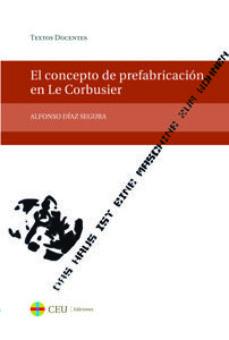 Portada de El Concepto De Prefabricacion En Le Corbusier