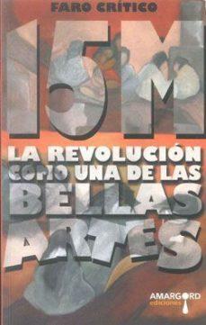 Portada de 15 M La Revolucion Como Una De Las Bellas Artes