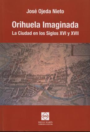 Portada de Orihuela Imaginada