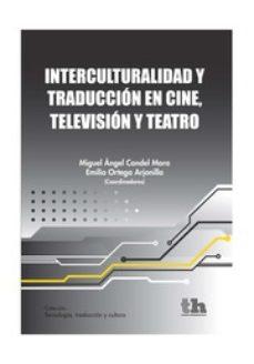 Portada de Interculturalidad Y Traduccion En Cine, Television Y Teatro