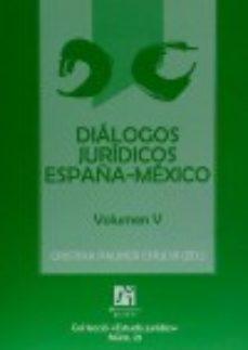 Portada de Dialogos Juridicos España-mexico Volumen V