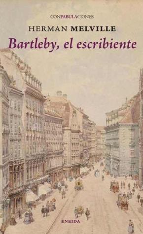 Portada de Bartleby, El Escribiente (confabulaciones)