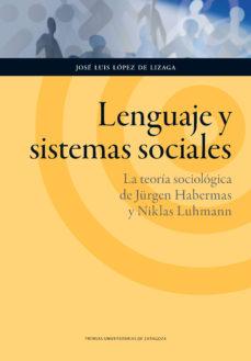 Portada de Lenguaje Y Sistemas Sociales: La Teoria Sociologica De Jurgen Hab Ermas Y Niklas Luhmann