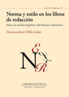 Portada de Norma Y Estilo En Los Libros De Redaccion: Hacia Un Modelo Lingui Stico Del Discurso Informativo