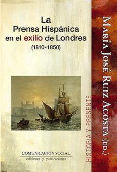 Portada de La Prensa Hispanica En El Exilio De Londres (1810-1850)