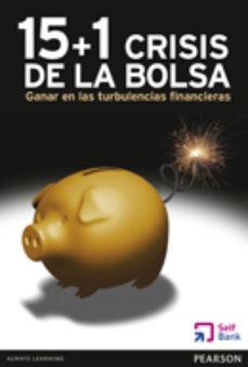 Portada de 15 + 1 Crisis De La Bolsa: Ganar En Las Turbulencias Financieras