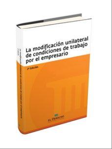 Portada de La Modificacion Unilateral De Condiciones De Trabajo Por El Empresario (2ª Ed.)