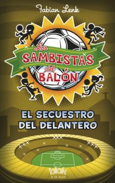 Portada de Los Sambistas Del Balon: El Secuestro Del Delantero