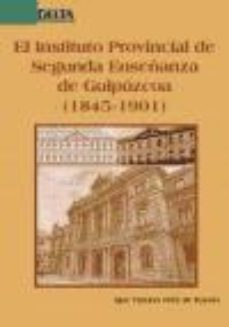 Portada de El Istituto Provincial De Segunda Enseñanza De Guipuzcoa (1845-19 01)