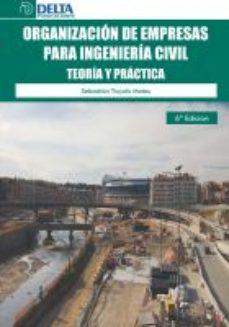 Portada de Organizacion De Empresas Para Ingenieria Civil: Libro De Practica S (6ª Ed.)