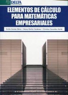 Portada de Elementos De Calculo Para Matematicas Empresariales