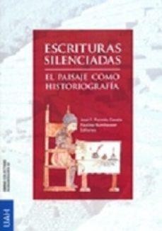 Portada de Escrituras Silenciadas El Paisaje Como Historia