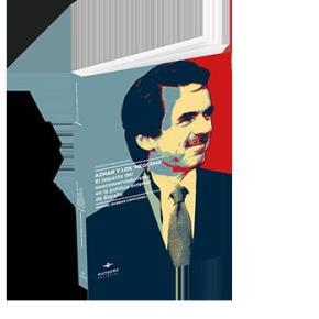Portada de Aznar Y Los Neocons: El Impacto Del Neoconservadurismo En La Politica Exterior De España