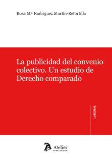 Portada de La Publicidad Del Convenio Colectivo: Un Estudio De Derecho Compa Rado
