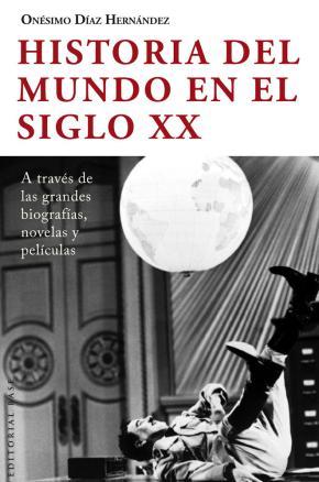 Portada de Historia Del Mundo En El Siglo Xx A Traves De Las Grandes Biograf Ias, Novelas Y Peliculas