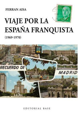 Portada de Viaje Por La España Franquista (1969-1970)