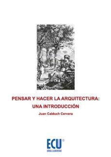 Portada de Pensar Y Hacer La Arquitectura: Una Introduccion