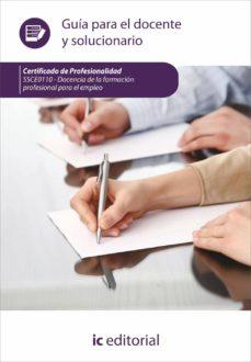 Portada de (i.b.d.)docencia De La Formacion Profesional Para El Empleo. Ssce0110 Guia Para El Docente Y Solucionarios