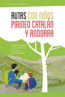 Portada de Rutas Con Niños En El Pirineo Catalan Y Andorra