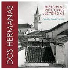 Portada de Dos Hermanas: Historias, Rincones Y Leyendas