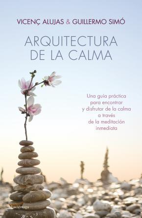 Portada de Arquitectura De La Calma: Alcanza Tu Equilibrio Interior A Traves De La Meditacion Inmediata