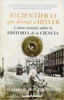Portada de El Cientifico Que Derroto A Hitler Y Otros Ensayos Sobre La Historia De La Ciencia