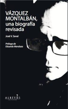 Portada de Vazquez Montalban, Una Biografia Revisada