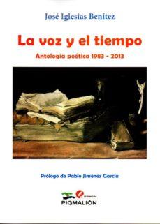 Portada de La Voz Y El Tiempo: Antologia Poetica 1983-2013