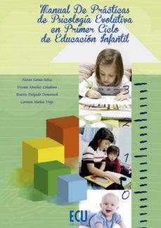 Portada de Manual De Practicas De Psocologia Evolutiva En Primer Ciclo De Ed Ucacion Infantil