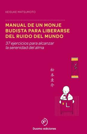Portada de Manual De Un Monje Budista Para Liberarse Del Ruido Del Mundo