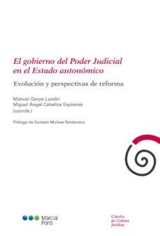 Portada de El Gobierno Del Poder Judicial En El Estado Autonomico_ Evolucion Y Perspectiva De Reforma