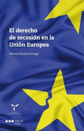 Portada de El Derecho De Secesion En La Union Europea