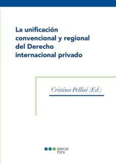 Portada de La Unificacion Convencional Y Regional Del Derecho Internacional Privado