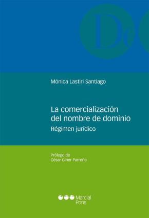 Portada de La Comercializacion Del Nombre De Dominio: Regimen Juridico