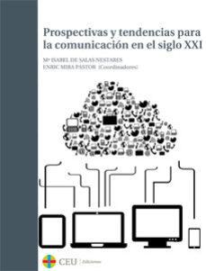 Portada de Prospectivas Y Tendencias Para La Comunicacion En El Siglo Xxi