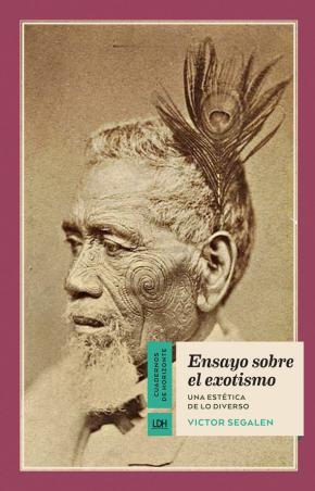 Portada de Ensayo Sobre El Exotismo: Una Estetica De Lo Diverso