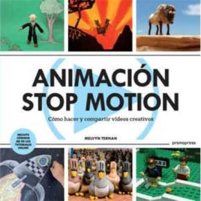 Portada de Animacion Stop Motion: Como Hacer Y Compartir Videos Creativos
