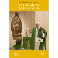 Portada de Las Palabras Del Papa Francisco: Las Homilias De La Mañana Ii: En La Capilla De La Domus Sanctae Marthae