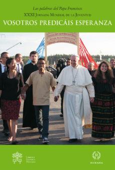 Portada de Vosotros Predicais Esperanza (xxxi Jornada Mundial De La Juventud )