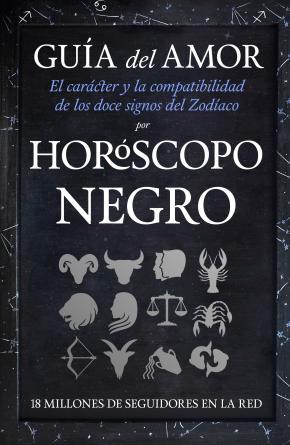 Portada de Guia Del Amor. El Caracter Y La Compatibilidad De Los Doce Signos Del Zodiaco Por Horoscopo Negro
